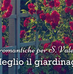 San Valentino? Impossibile non innamorarsi ... del giardinaggio